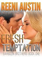 Fresh Temptation (Barboza Brothers, #1)