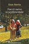 Poezii naive și sentimentale by Dan Sociu