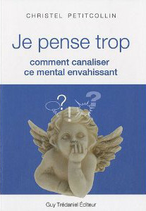 Je pense trop  by Christel Petitcollin