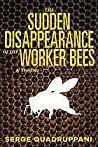 The Sudden Disappearance of the Worker Bees (Commissaire Simona Tavianello #2; Commissario Simona Tavianello Mystery - English Translation #1)