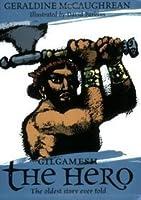 Gilgamesh The Hero (Oxford Myths & Legends)