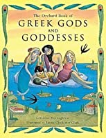 The Orchard Book Of Greek Gods And Goddesses