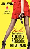 Further Confessions of a Slightly Neurotic Hitwoman (Confessions of a Slightly Neurotic Hitwoman #2)