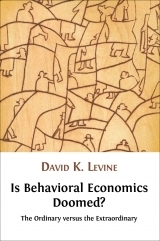 Is Behavioral Economics Doomed The Ordinary versus the Extraordinary