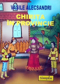 Chiriţa în provincie (Chiritele 1-4) by Vasile Alecsandri