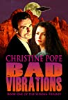 Bad Vibrations (The Sedona Trilogy, #1)