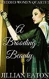 A Brooding Beauty (Wedded Women Quartet, #1)