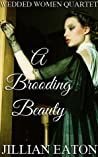 A Brooding Beauty by Jillian Eaton