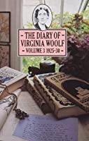 The Diary of Virginia Woolf: Volume Three, 1925-1930