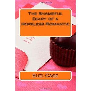 The Shameful Diary of a Hopeless Romantic
