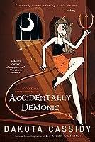 Accidentally Demonic (Accidental Friends #4)