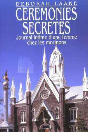 Cérémonies secrètes: Journal intime d'une femme chez les mormons