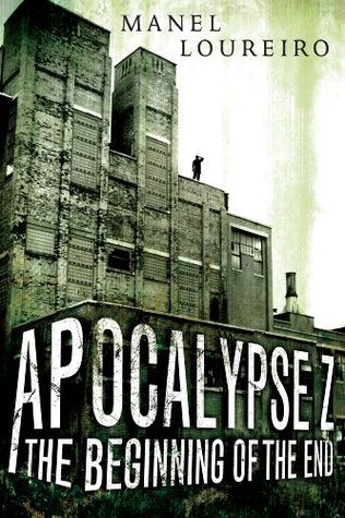 Apocalypse Z by Manel Loureiro