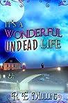 It's a Wonderful Undead Life