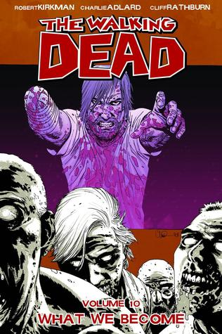 The Walking Dead, Vol. 10: What We Become
