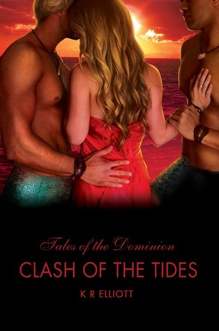 Clash of the Tides by K.R. Elliott