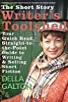 The Short Story Writer's Toolshed - Your Quick Read, Straight-To-The-Point Guide to Writing and Selling Short Fiction (Writer's Toolshed Series)