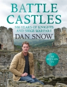 Battle Castles  500 Years of Knights and Siege Warfare