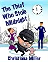 The Thief Who Stole Midnight