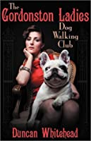 The Gordonston Ladies Dog Walking Club (The Gordonston Ladies Dog Walking Club #1)