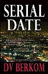 Serial Date by D.V. Berkom