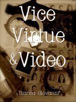 Vice, Virtue & Video (Vice, Virtue, & Video, #1.1)