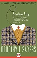 Striding Folly: A Collection of Mysteries (Lord Peter Wimsey, #15)