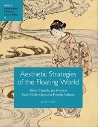 Aesthetic Strategies of the Floating World: Mitate, Yatsushi, and Furyu in Early Modern Japanese Popular Culture