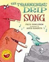 The Tyrannosaurus Drip Song