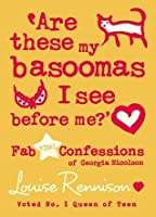 'Are these my basoomas I see before me?' (Confessions of Georgia Nicolson, #10)