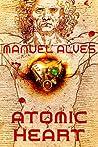 Atomic Heart by Manuel Alves