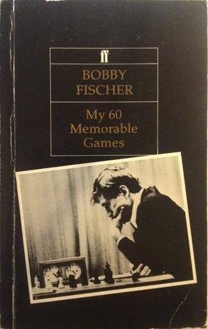 Ebook My 60 Memorable Games By Bobby Fischer