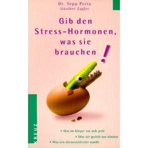 Gib den Stress-Hormonen, was sie brauchen