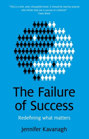 The Failure of Success by Jennifer Kavanagh
