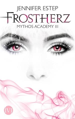 Dark Frost Mythos Academy 3 By Jennifer Estep