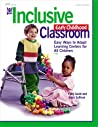 The Inclusive Early Childhood Classroom: Easy Ways to Adapt Learning Centers for <U>All</U> Children