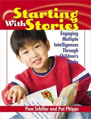 Starting with Stories Engaging Multiple Intelligences Through Children's Books