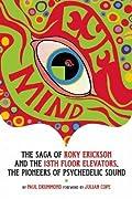Eye Mind: Roky Erickson and the 13th Floor Elevators