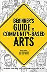 Beginner's Guide to Community-Based Arts