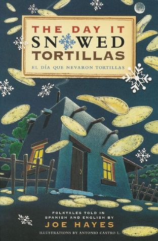 The Day It Snowed Tortillas / El día que nevó tortilla by Joe Hayes