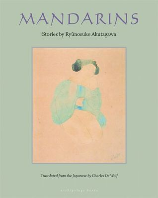 Mandarins: Stories by Ryūnosuke Akutagawa