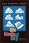 Six Kinds of Sky: A Collection of Short Fiction