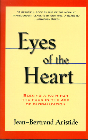 Eyes of the Heart: Seeking a Path for the Poor in the Age of Globalization