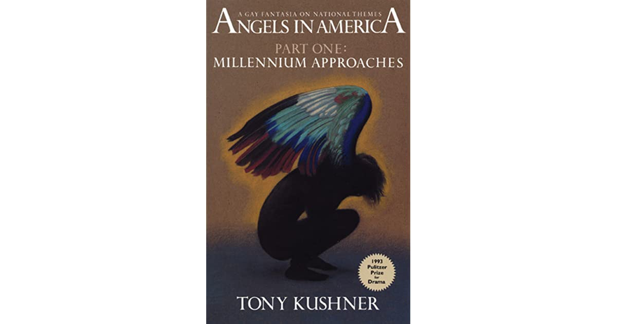 Millennium Approaches Angels In America 1 By Tony Kushner