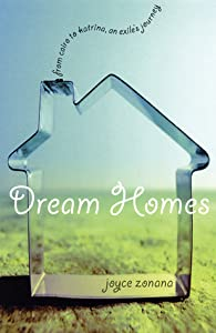 Dream Homes: From Cairo to Katrina, an Exile's Journey