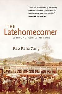 The Latehomecomer: A Hmong Family Memoir