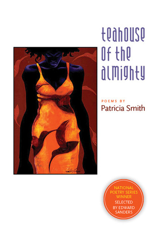 Teahouse of the Almighty by Patricia Smith