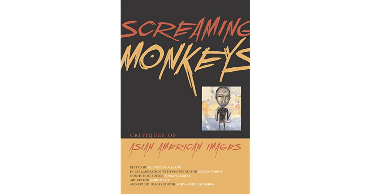 Screaming monkeys critiques of asian american images by m evelina screaming monkeys critiques of asian american images by m evelina galang fandeluxe Gallery