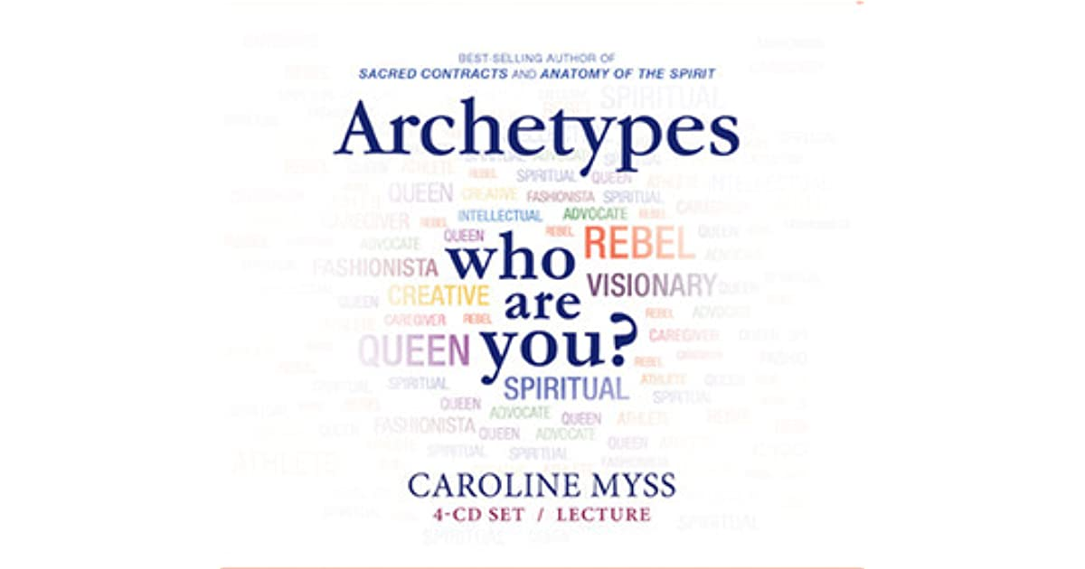 Archetypes: Who Are You? -- Lecture by Caroline Myss