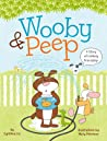 Wooby  Peep: A Story of Unlikely Friendship